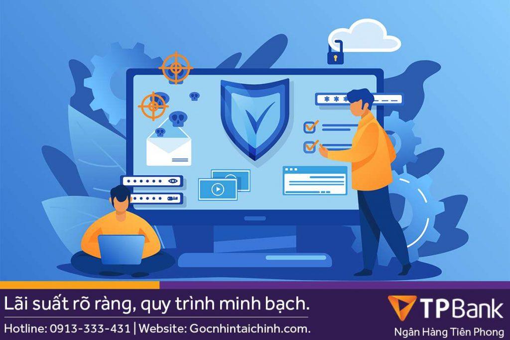 Quy trình thẩm định vay tín chấp TPBank có bảo mật thông không?