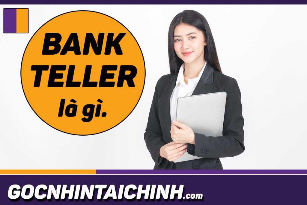 Bank teller là gì?