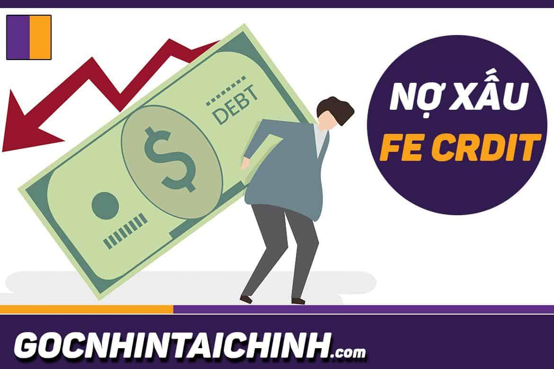 Cách xoá nợ xấu FE Credit