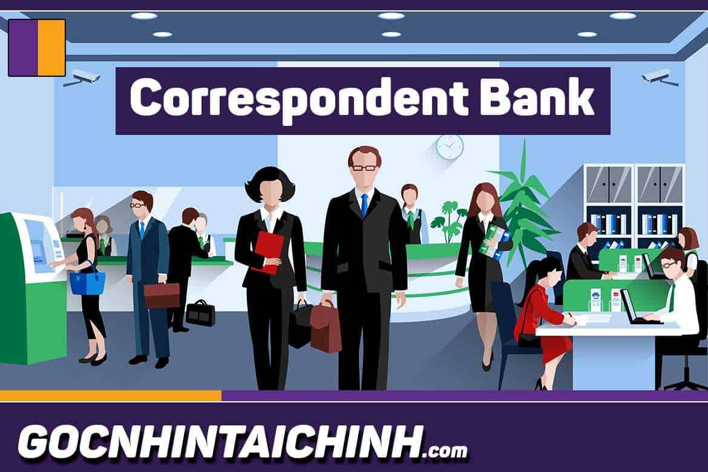 Correspondent bank là gì?