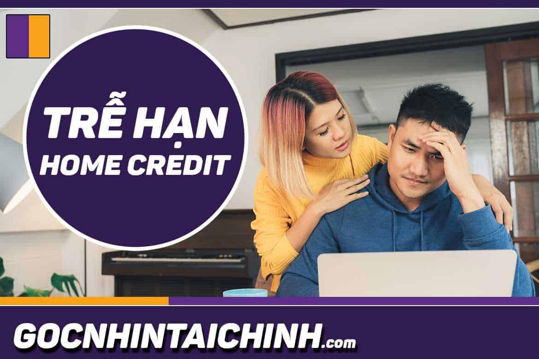 trễ hạn trả góp Home Credit