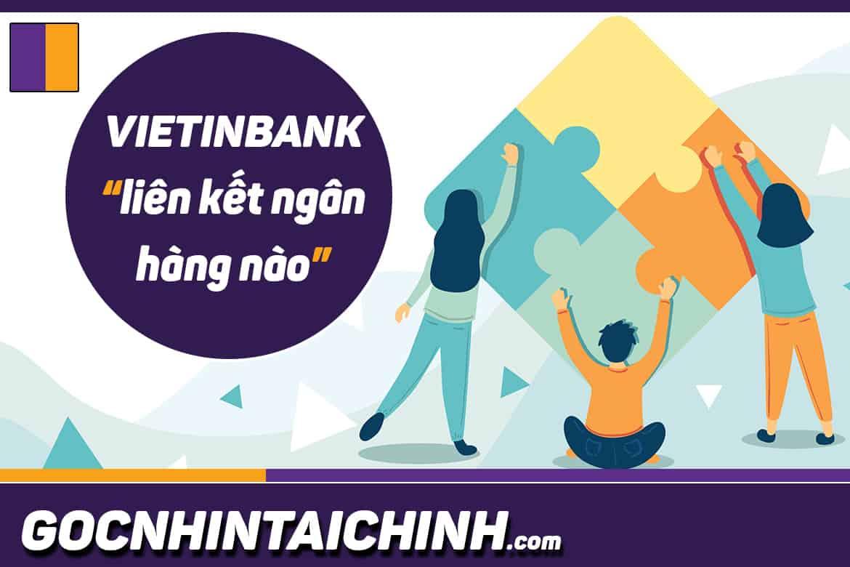 Vietinbank liên kết với ngân hàng nào