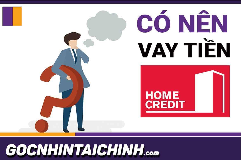 Có nên vay tiền Home credit không?