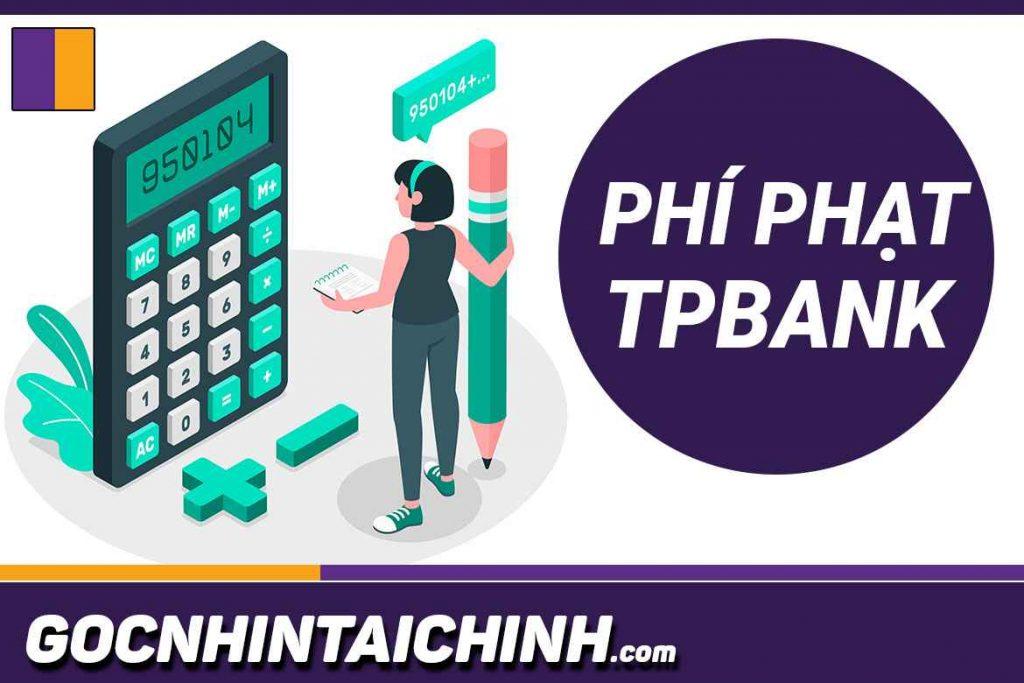 phí phạt trả nợ trước hạn TPBank