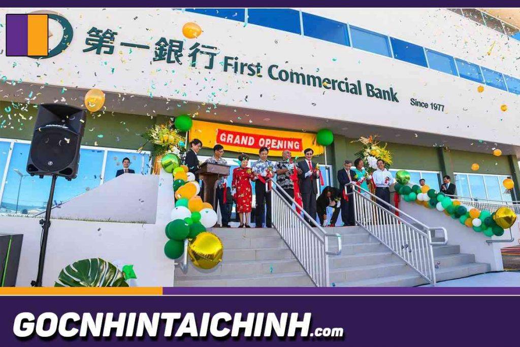 Ngân hàng First Commercial Bank là gì, Ở đâu, Uy tín không?
