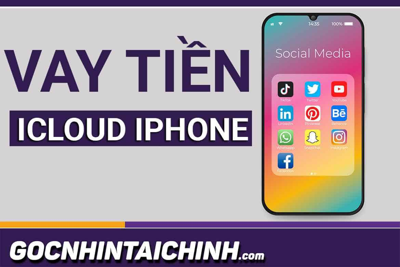 TOP+6 app vay tiền bằng IPhone ICloud mới, uy tín