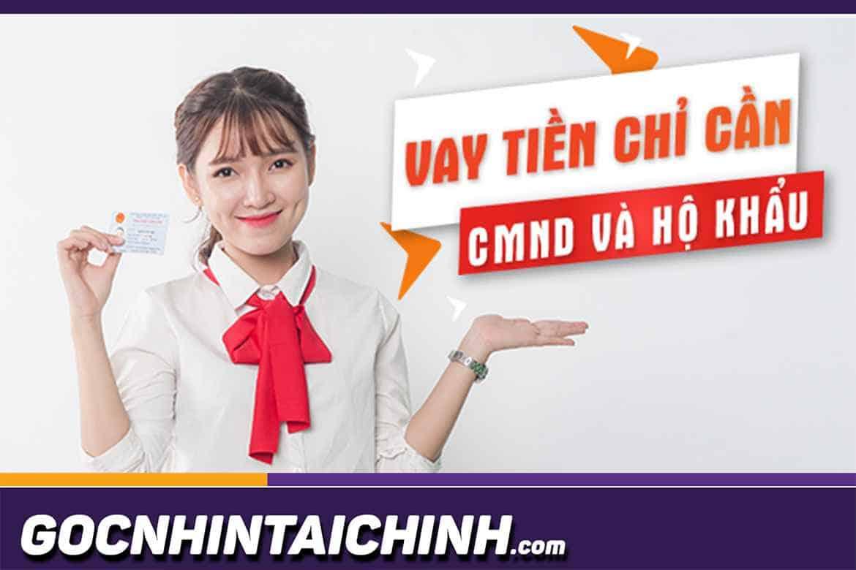 Vay tiền bằng CMND và Hộ khẩu photo: Vay tiền 100% Online.