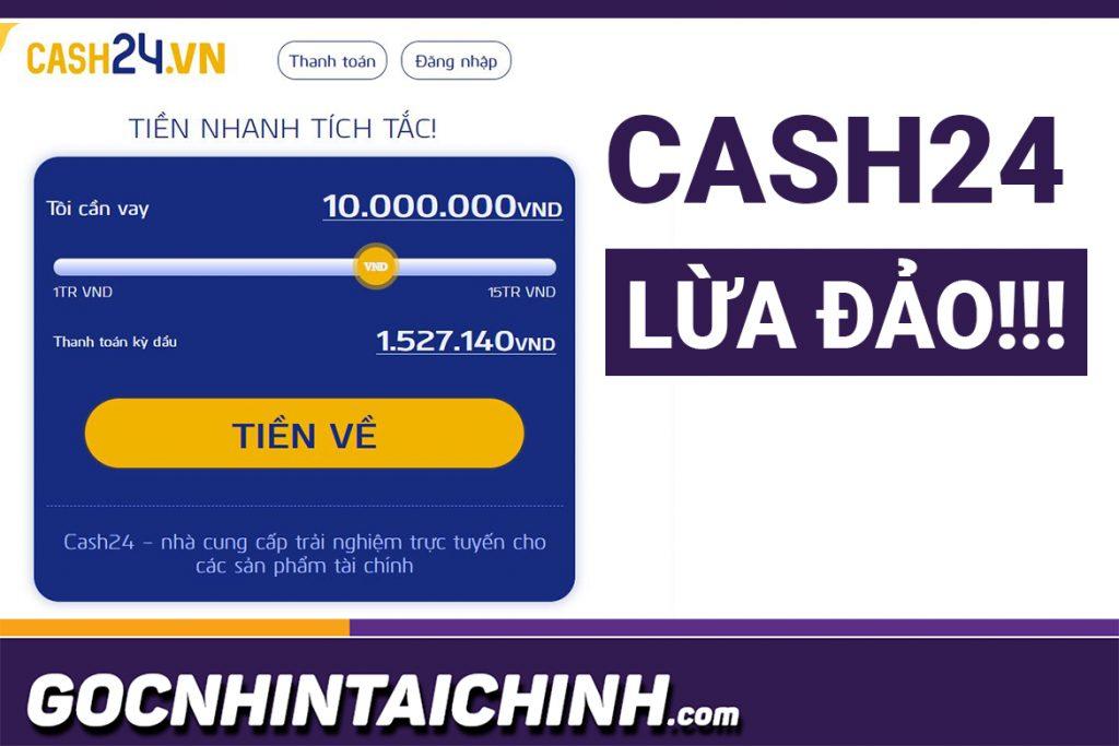 Cash24 lừa đảo: 3 Lý do khiến người vay tiền không ngờ đến!