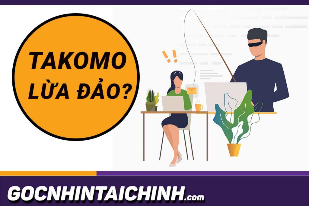 Takomo lừa đảo: TOP+3 sự thật mà bạn phải biết khi vay tiền?