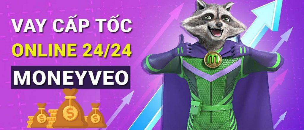 Vay tiền cấp tốc online 24/24 - MoneyVeo