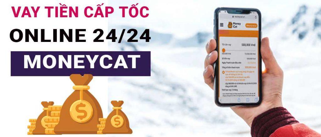 Vay tiền cấp tốc online 24/24 tại moneycat