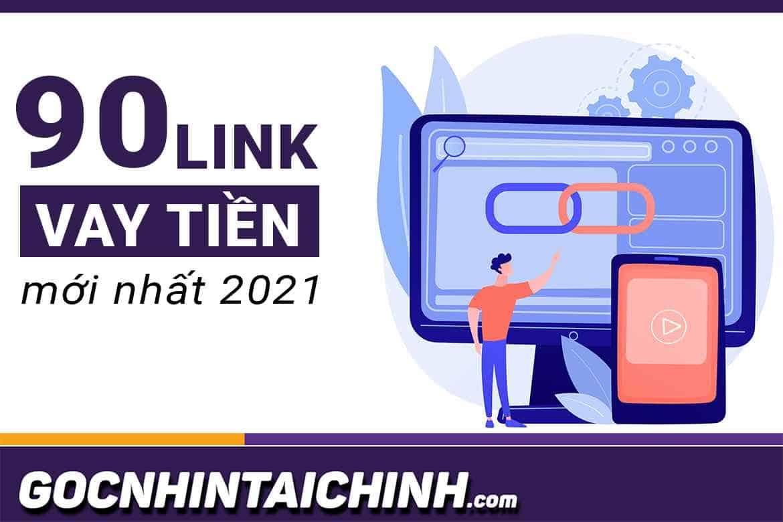 90+ Link vay tiền online mới 2021: Uy tín duyệt ngay 30 phút