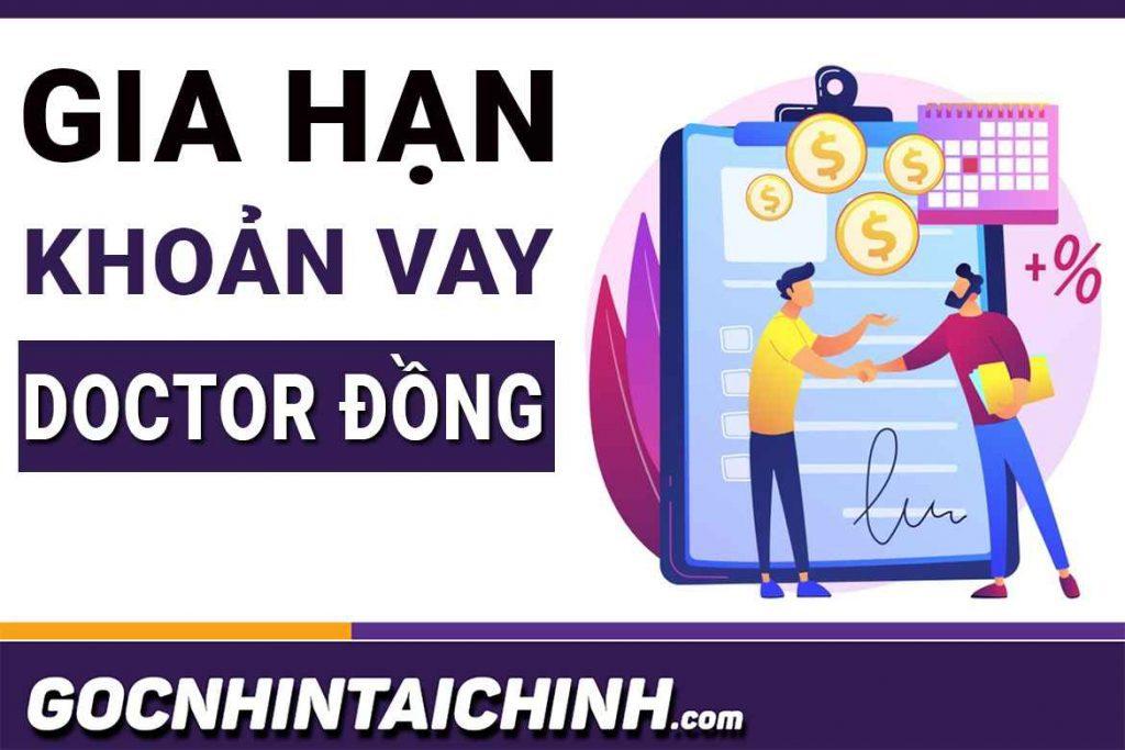 Hướng dẫn: Cách gia hạn khoản vay Doctor Đồng mới