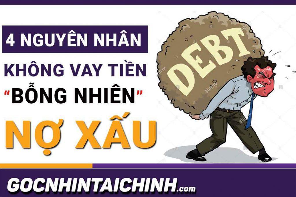 4 nguyên nhân không vay tiền bỗng nhiên có nợ xấu!