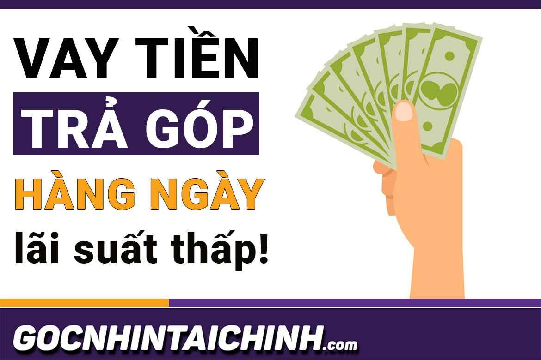 TOP+5 Vay tiền trả góp hàng ngày: lãi thấp, duyệt 10 phút.