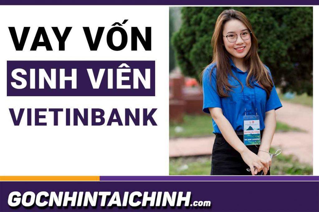 Vay vốn sinh viên Vietinbank: Chi tiết quy trình vay 2021.