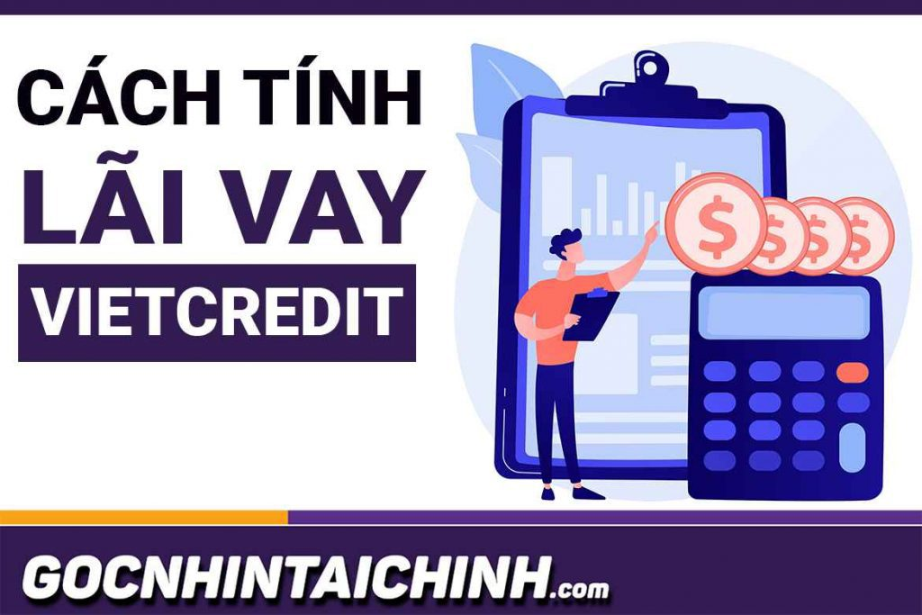Cập nhật: Cách tính lãi Vietcredit mới 2021. Có thực sự cao!