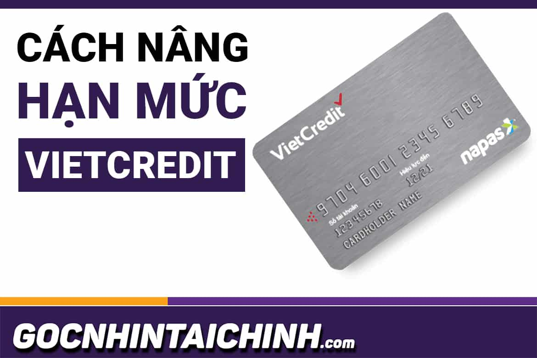 Hướng dẫn: Cách nâng hạn mức thẻ Vietcredit nhanh, đơn giản.