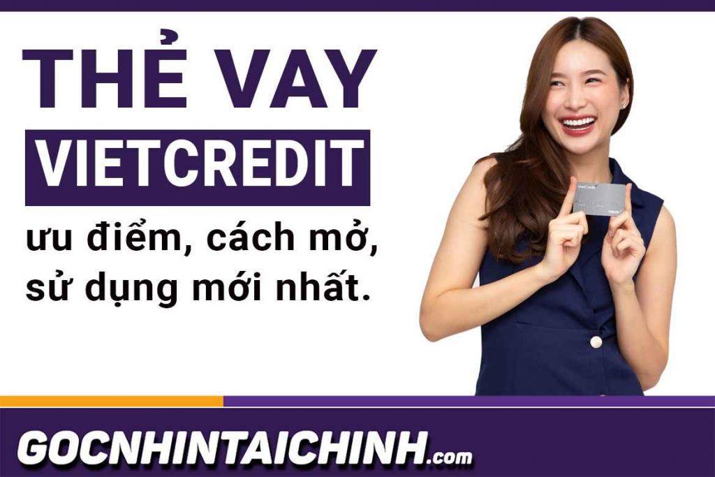 """Thẻ Vietcredit là gì? """"Tất tần tật"""" về lợi ích, cách mở"""