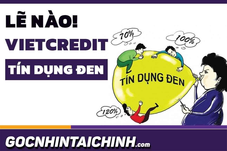 Lẽ nào: VietCredit tín dụng đen, cho vay nặng lãi khách hàng!