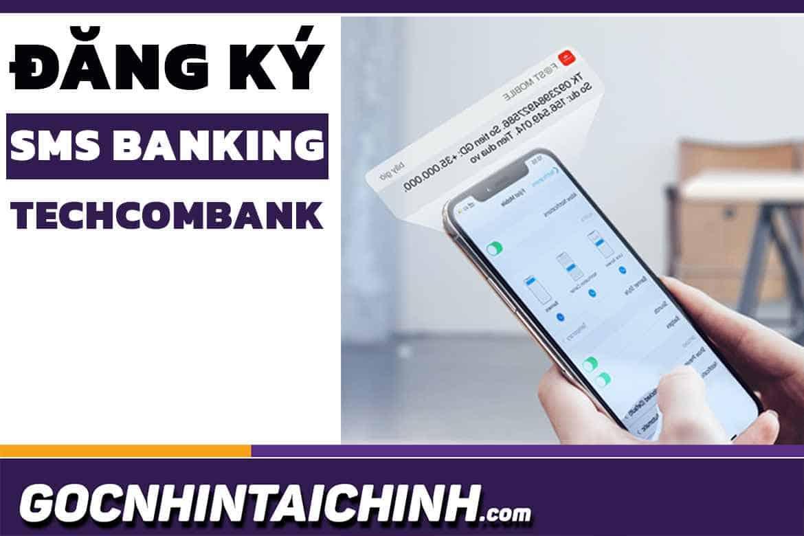 Chi tiết cách đăng ký SMS Banking Techcombank mới 2021.