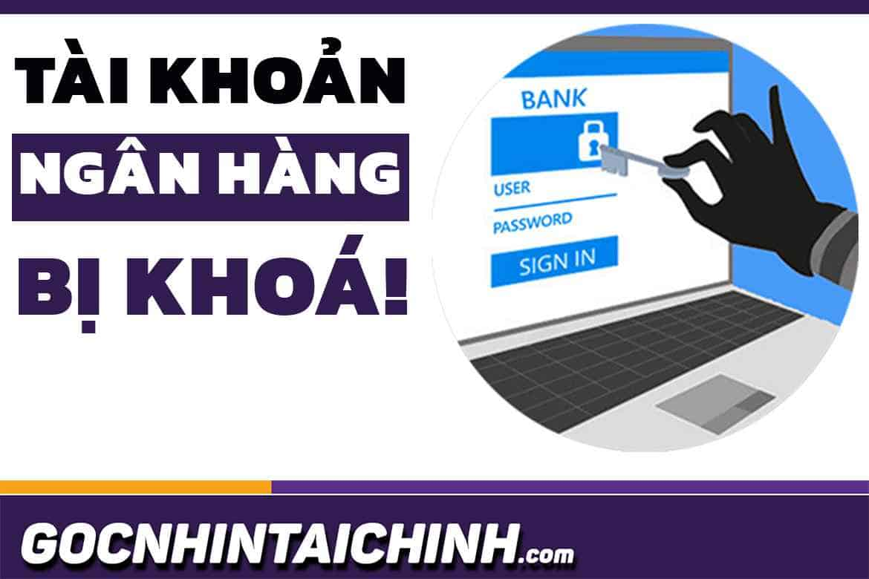 Tài khoản ngân hàng bị khóa có nhận được tiền không?